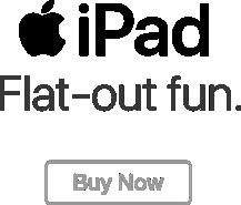 iPad. Flat-out fun. Buy now.