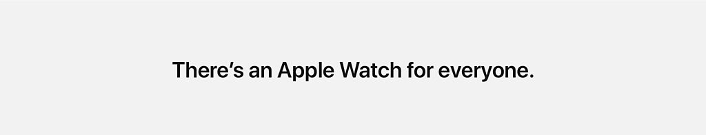 There's and Apple Watch for everyone.