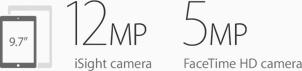 12MP iSight Camera. 5MP FaceTime HD Camera.
