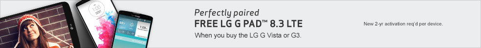 Perfectly paired. Free LG G3 Pad 8.3 LTE, When you buy the LG G Vista or G3.