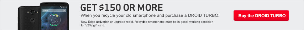 Get $150 or more when you recycle your old smartphone and purchase a Droid Turbo.