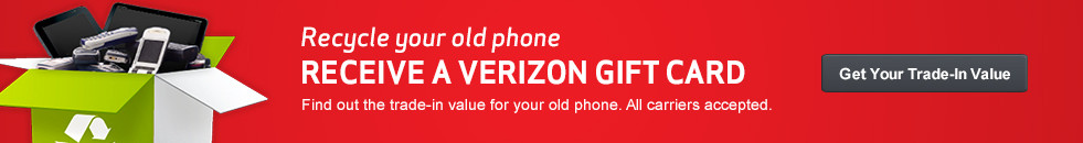Recycle your old phone and receive a Verizon Gift Card. Find out the trade-in value. All carriers accepted.